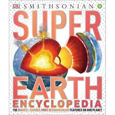 Super Earth Encyclopedia - (Super Encyclopedias) (Hardcover)