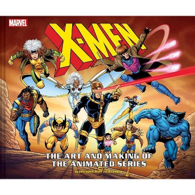 X-Men: The Art and Making of the Animated Series - by  Eric Lewald & Julia Lewald (Hardcover)