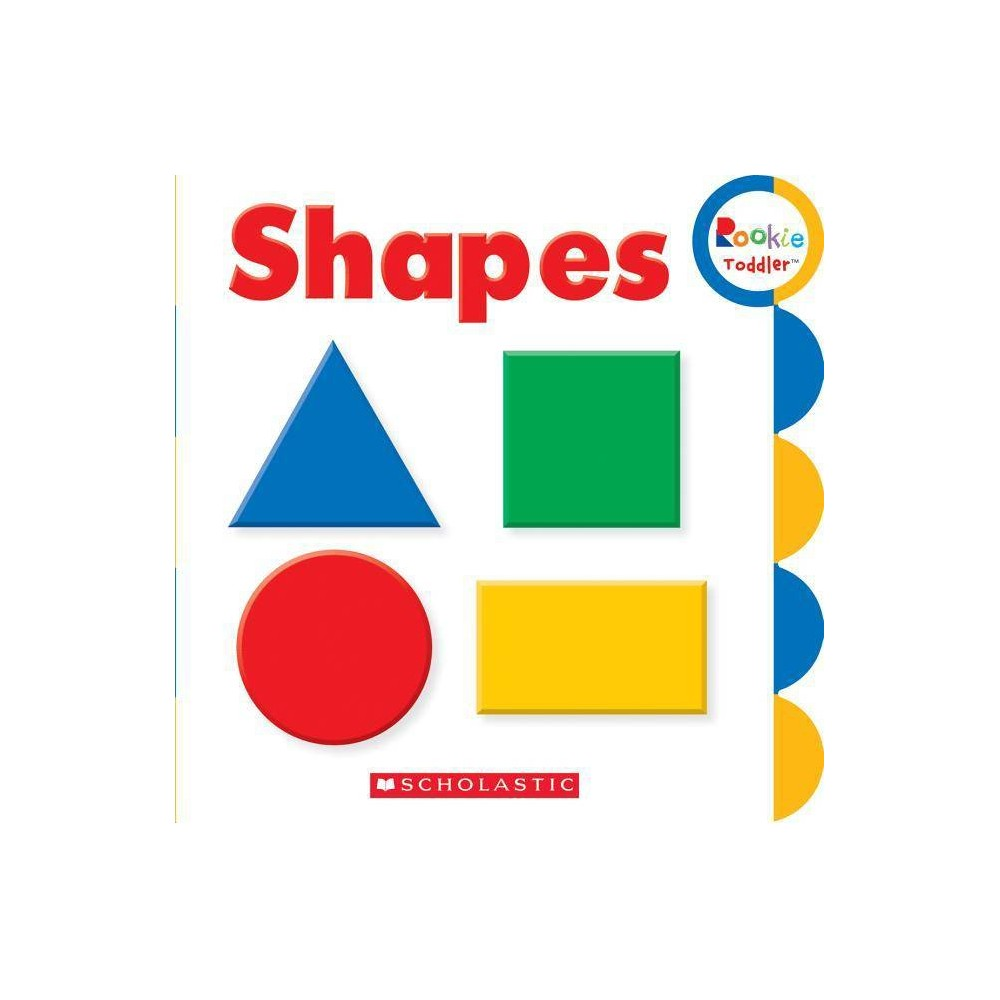 Shapes Rookie Toddler By Scholastic Board Book