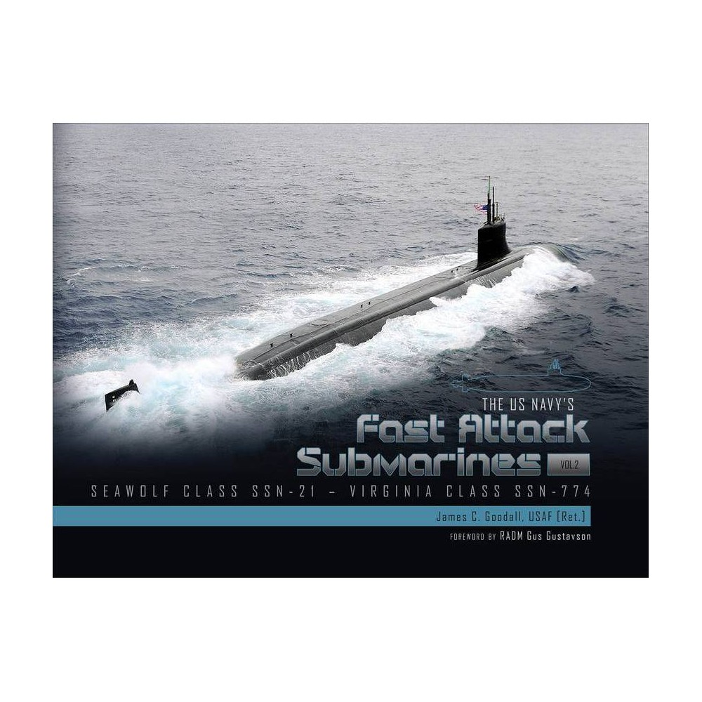 The Us Navy S Fast Attack Submarines Vol 2 By James C Goodall Hardcover