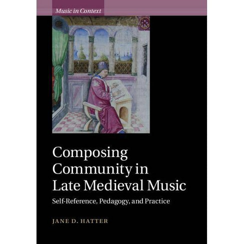 Composing Community in Late Medieval Music - (Music in Context) by  Jane D Hatter (Hardcover) - image 1 of 1