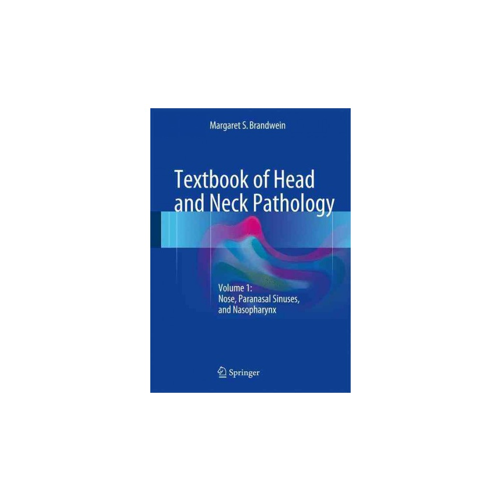 Textbook of Head and Neck Pathology : Nose, Paranasal Sinuses, and Nasopharynx (Vol 1) (Hardcover)