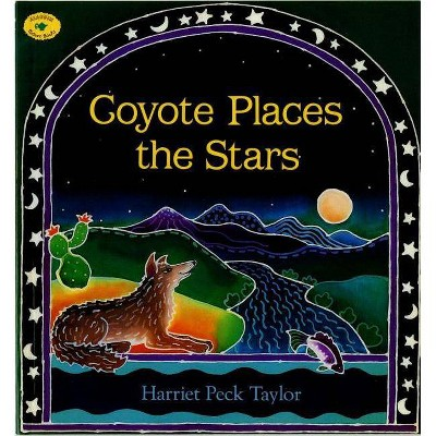 Coyote Places the Stars - (Aladdin Picture Books) by  Harriet Peck Taylor (Paperback)