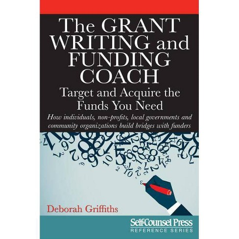 The Grant Writing and Funding Coach - (Reference) by  Deborah Griffiths (Paperback) - image 1 of 1