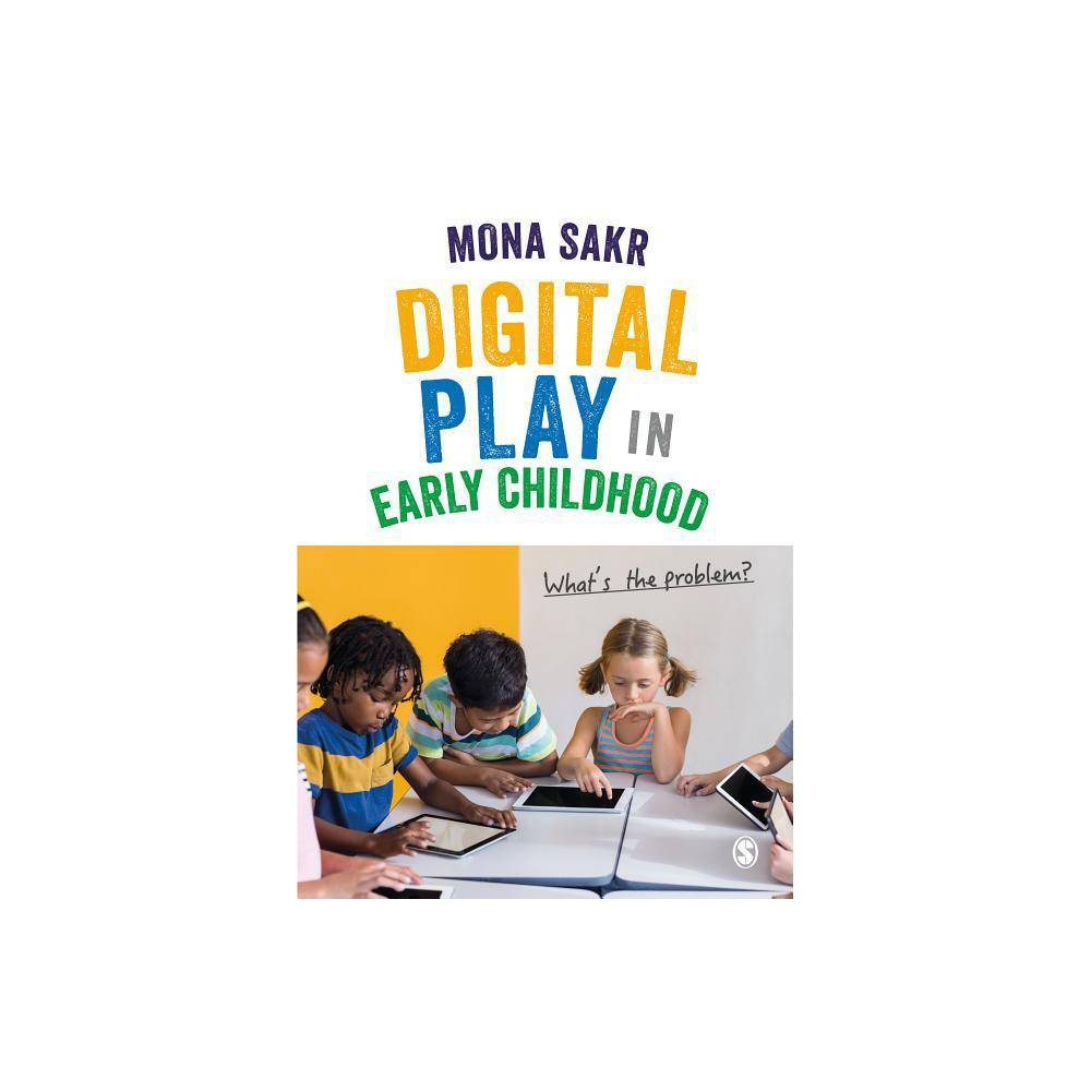 Digital Play In Early Childhood Annotated By Mona Sakr Paperback