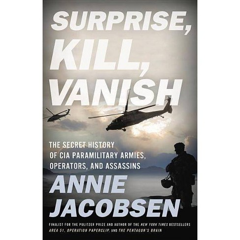 Surprise, Kill, Vanish - by  Annie Jacobsen (Hardcover) - image 1 of 1