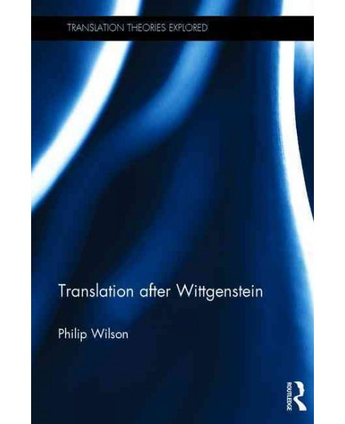Translation After Wittgenstein (Hardcover) (Philip Wilson) - image 1 of 1