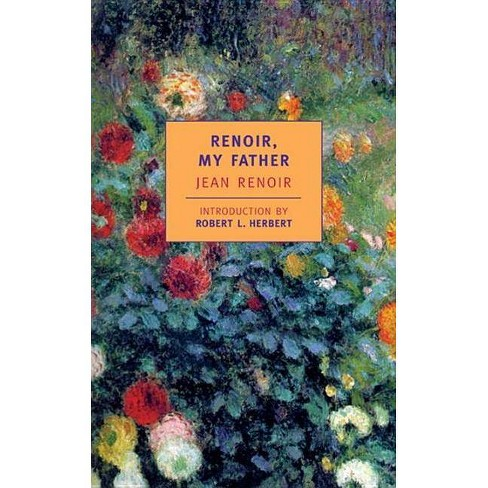 Renoir My Father (Tr) - (Nyrb Classics S) by  Jean Renoir (Paperback) - image 1 of 1