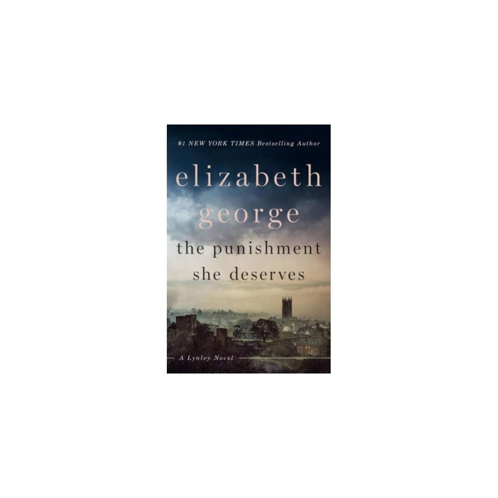 Punishment She Deserves - (Inspector Lynley) by Elizabeth George (Hardcover)