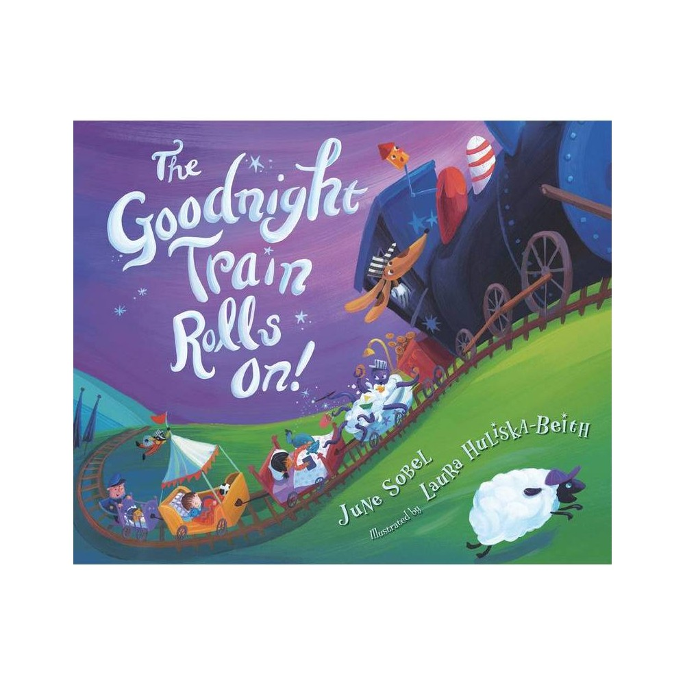 The Goodnight Train Rolls On! - by June Sobel (Hardcover) Promos