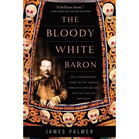 The Bloody White Baron - by  James Palmer (Paperback) - image 1 of 1