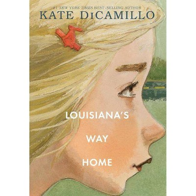 Louisiana's Way Home -  by Kate DiCamillo (Hardcover)