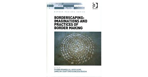 Borderscaping : Imaginations and Practices of Border Making (Hardcover) - image 1 of 1