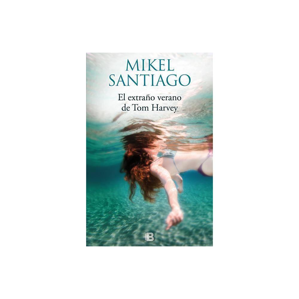 El Extraño Verano de Tom Harvey / The Strange Summer of Tom Harvey - by Mikel Santiago (Paperback)