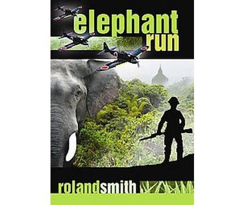 Elephant Run (Reprint) (Paperback) (Roland Smith) - image 1 of 1