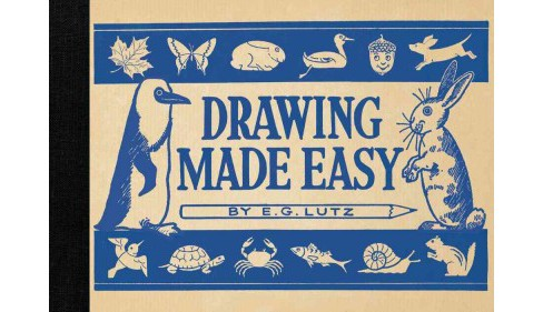 Drawing Made Easy (New) (Hardcover) (E. G. Lutz) - image 1 of 1