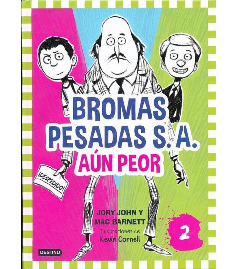 Bromas pesadas S.A. aún peor/ The Terrible Two Get Worse -  by Jory John & Mac Barnett (Hardcover) - image 1 of 1