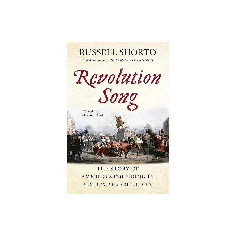 Revolution Song By Russell Shorto Paperback