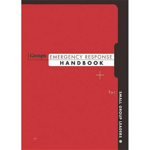 Group's Emergency Response Handbook - by  Group Publishing (Paperback) - image 1 of 1