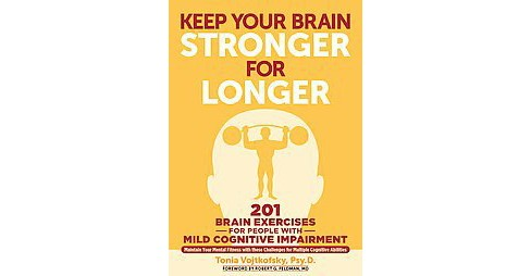 Keep Your Brain Stronger for Longer : 201 Brain Exercises for People With Mild Cognitive Impairment - image 1 of 1