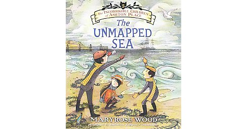 Unmapped Sea (Unabridged) (CD/Spoken Word) (Maryrose Wood) - image 1 of 1