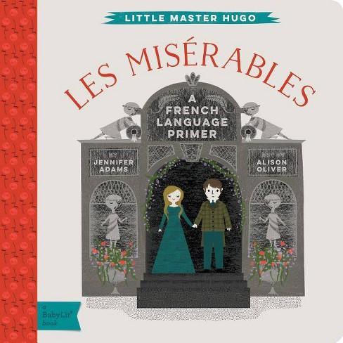 Les Miserables - (BabyLit Books) by  Jennifer Adams (Board_book) - image 1 of 1