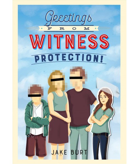 Greetings from Witness Protection! -  by Jake Burt (Hardcover) - image 1 of 1