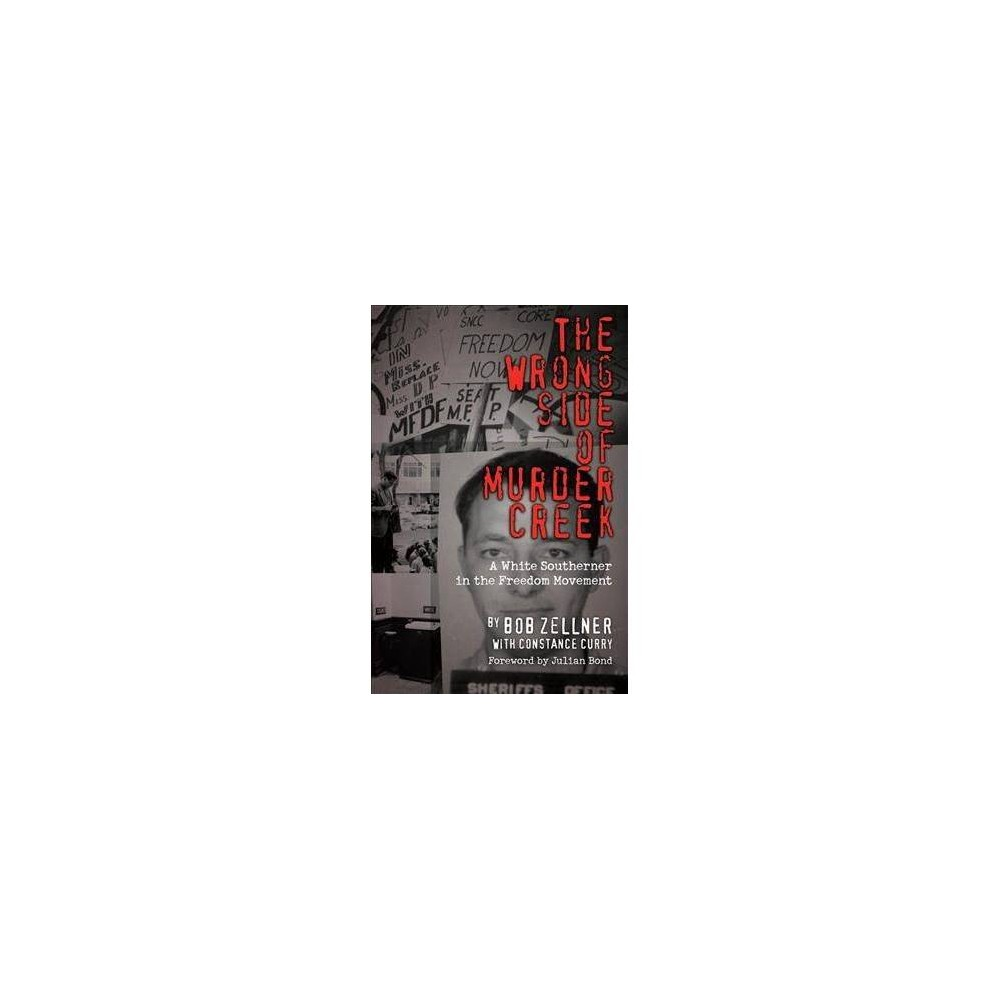 Wrong Side of Murder Creek : A White Southerner in the Freedom Movement - Reprint (Paperback)
