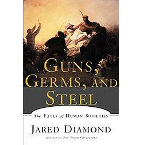 Guns, Germs, and Steel : The Fates of Human Societies (Paperback) (Jared Diamond) - image 1 of 1