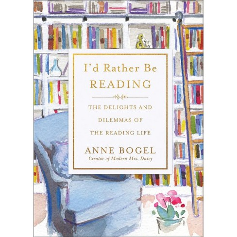 Delights And Of Life The hardcover Rather - Reading Dilemmas I'd By Be Anne Bogel