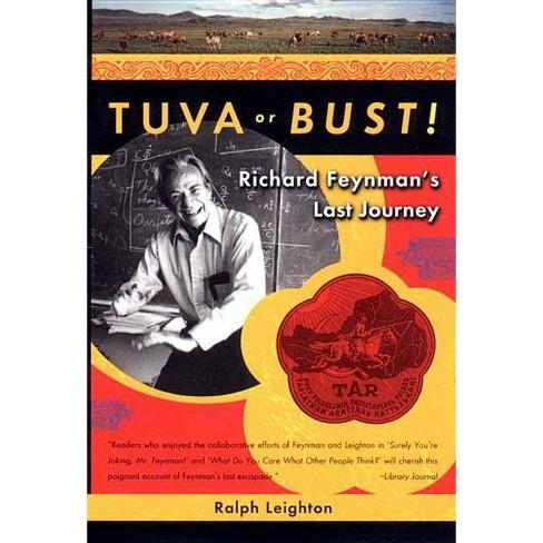 Tuva or Bust! Richard Feynman's Last Journey - by  Ralph Leighton (Paperback) - image 1 of 1