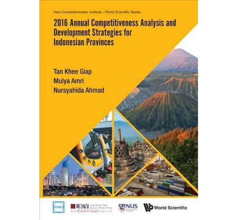 2016 Annual Competitiveness Analysis and Development Strategies for Indonesian Provinces -  (Hardcover) - image 1 of 1