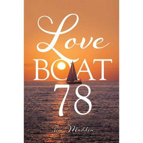 Love Boat 78 - by  Tom Madden (Paperback) - image 1 of 1