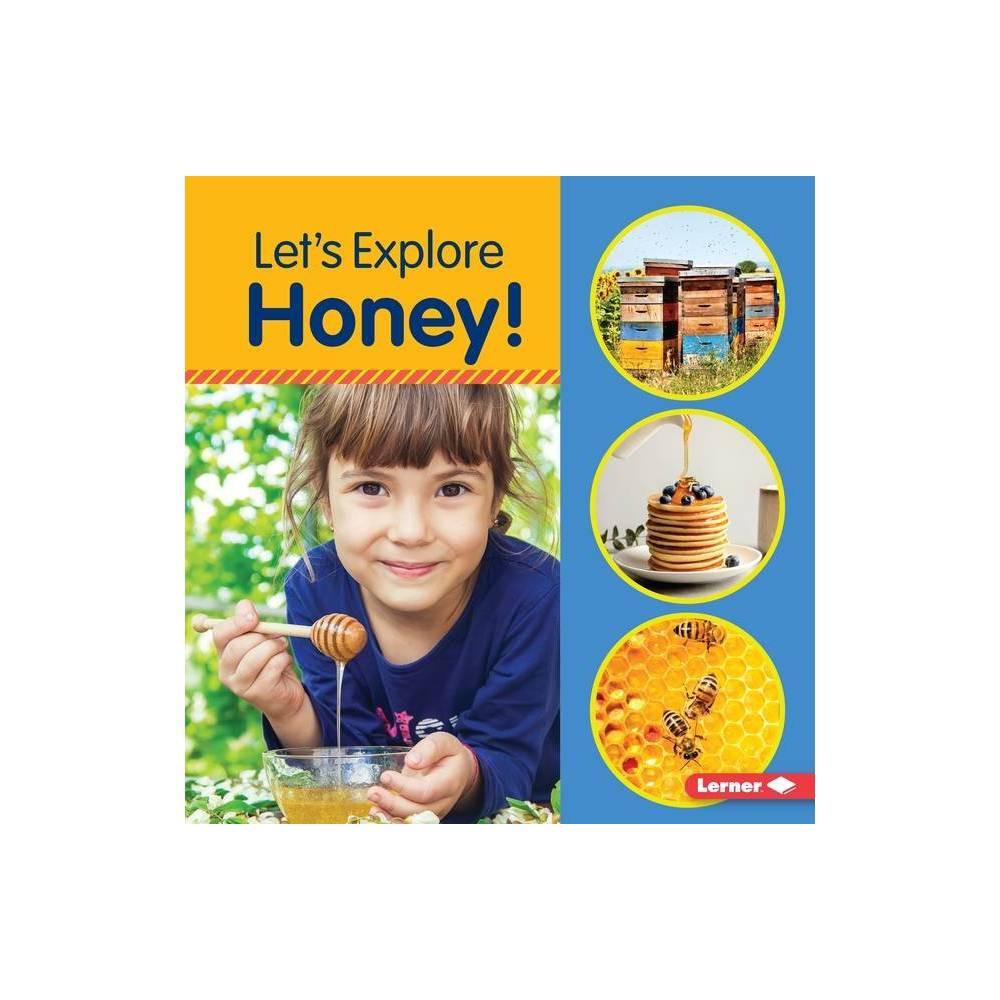 Let S Explore Honey Food Field Trips By Jill Colella Paperback