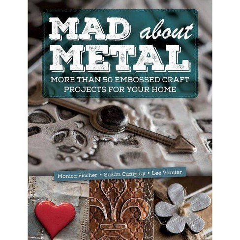 Mad about Metal - by  Fischer & Cumpsty & Lee Vorster (Paperback) - image 1 of 1