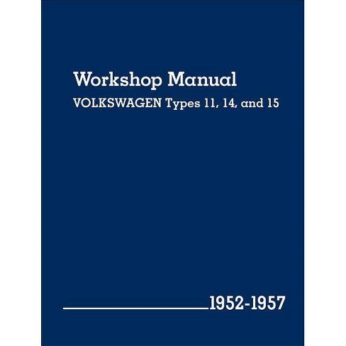 Volkswagen Workshop Manual Types 11, 14, and 15 - (Hardcover) - image 1 of 1
