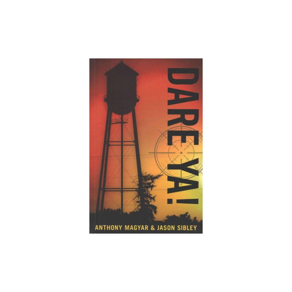 Dare Ya! (Paperback) (Anthony Magyar & Jason Sibley)