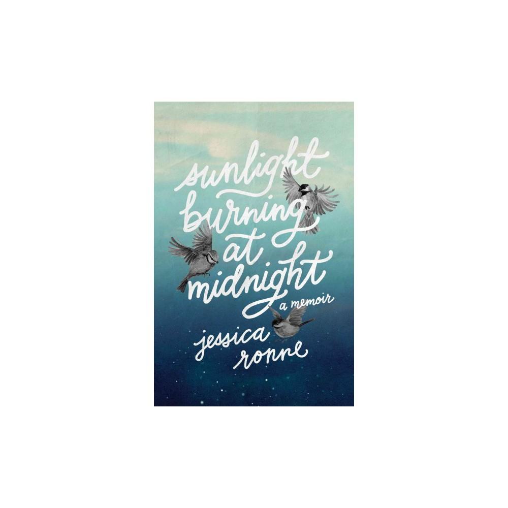 Sunlight Burning at Midnight (Paperback) (Jessica Ronne)