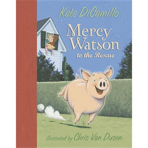 Mercy Watson to the Rescue - by  Kate DiCamillo (Hardcover) - image 1 of 1