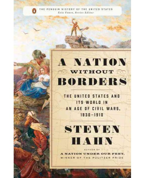 Nation Without Borders : The United States and Its World in an Age of Civil Wars, 1830-1910 (Hardcover) - image 1 of 1
