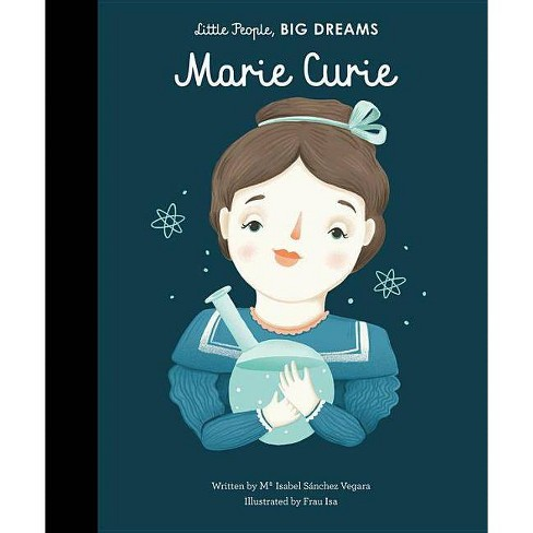 Marie Curie - (Little People, Big Dreams) by  Maria Isabel Sanchez Vegara (Hardcover) - image 1 of 1