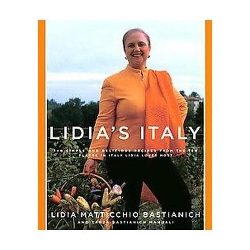 Lidia's Italy (Hardcover) by Lidia Matticchio Bastianich - image 1 of 1