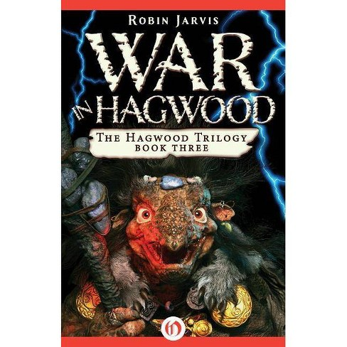 War in Hagwood - (Hagwood Trilogy) by  Robin Jarvis (Paperback) - image 1 of 1