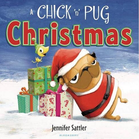 A Chick 'n' Pug Christmas - by  Jennifer Sattler (Hardcover) - image 1 of 1