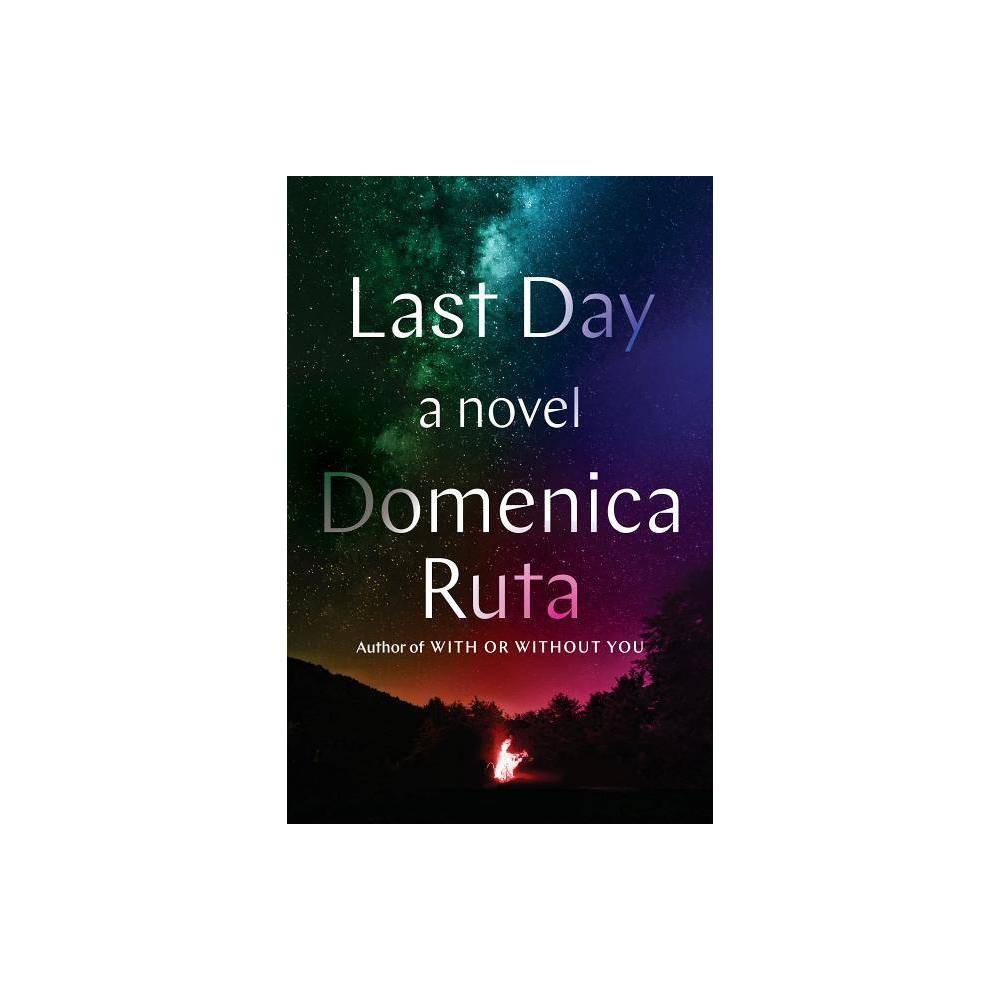 Last Day By Domenica Ruta Hardcover
