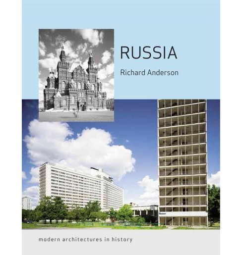 Russia : Modern Architectures in History (Paperback) (Richard Anderson) - image 1 of 1
