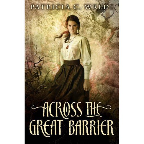 Across the Great Barrier - (Frontier Magic (Quality)) by  Patricia C Wrede (Paperback) - image 1 of 1