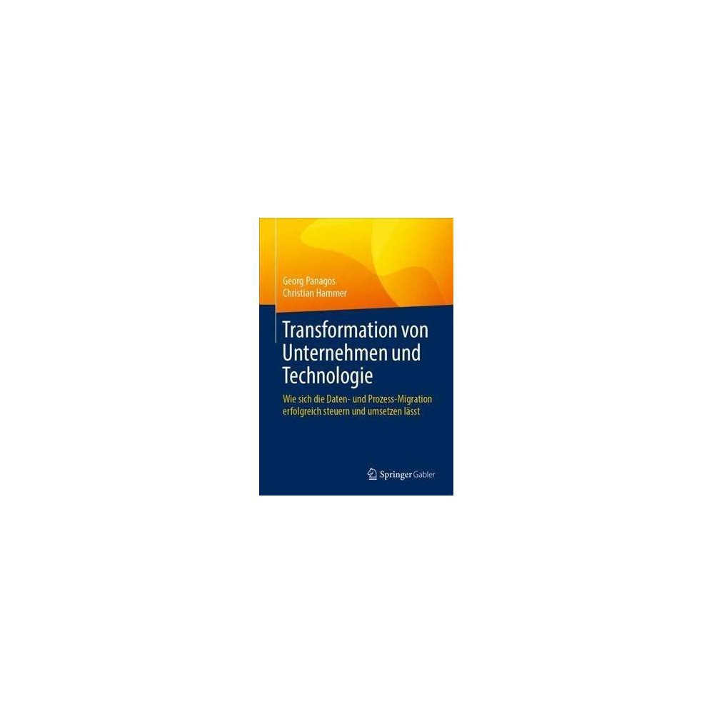 Transformation Von Unternehmen Und Technologie - by Georg Panagos (Paperback)