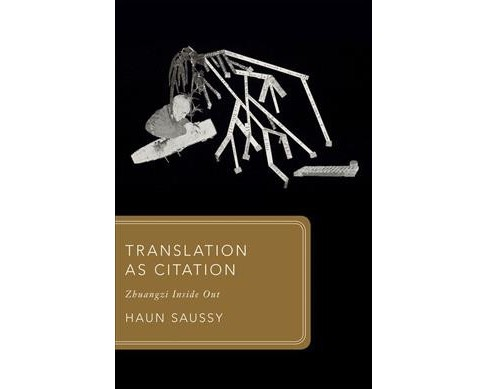 Translation As Citation : Zhuangzi Inside Out -  (Global Asias) by Haun Saussy (Hardcover) - image 1 of 1