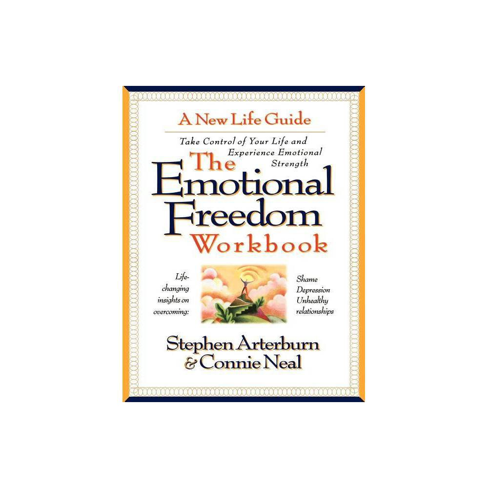 The Emotional Freedom Workbook By Stephen Arterburn Paperback